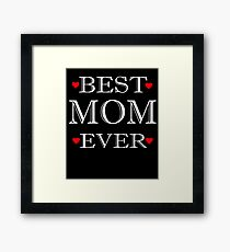 Mom Shirt - Best Mom Ever Framed Print
