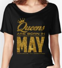 Legends Queens are born in may Women's Relaxed Fit T-Shirt