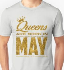 Legends Queens are born in may Unisex T-Shirt