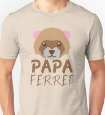 PAPA FERRET (with matching Mama Ferret and Baby Ferret) T-Shirt