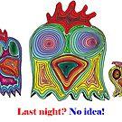 Last night? No idea! by David Fraser
