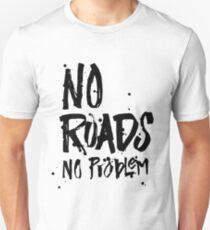 No Roads No Problem - 4 Wheel Drive ATV Truck Mudding Saying Unisex T-Shirt