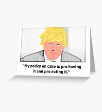 Boris Johnson - Policy On Cake Greeting Card