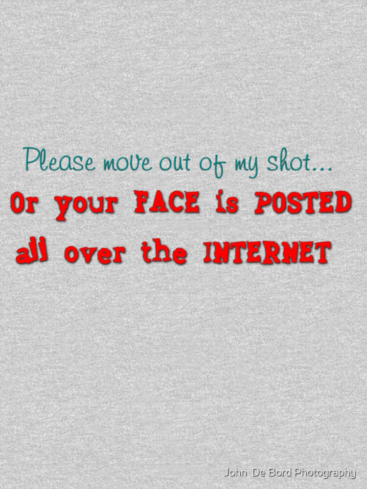 Please move out of my shot--Or your FACE is posted all over the INTERNET! by kkart