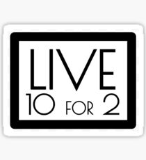 Live Ten for Two camp sticker Sticker