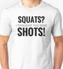 Shots? Squats? Unisex T-Shirt