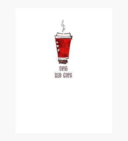 OMG RED CUPS Photographic Print