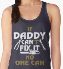 If Daddy Cant Fix It No One Can T-Shirt