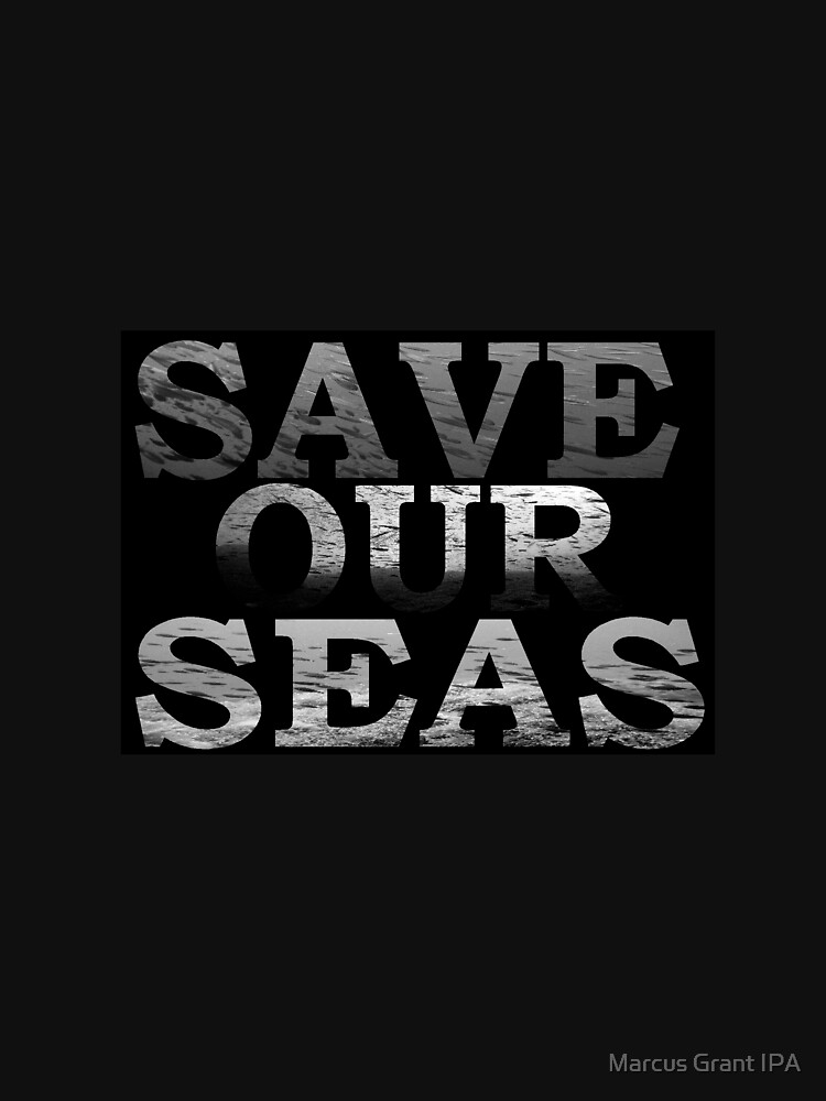 Save Our Seas\black and white by racoon