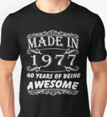Special Gift For 40th Birthday - Made in 1977 Awesome Birthday Gift Unisex T-Shirt