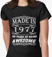 Special Gift For 40th Birthday - Made in 1977 Awesome Birthday Gift Womens Fitted T-Shirt