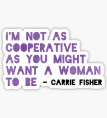 I'm Not As Cooperative As You Might Want A Woman To Be Sticker