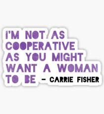 Pegatina No soy tan cooperativo como podría querer que una mujer sea