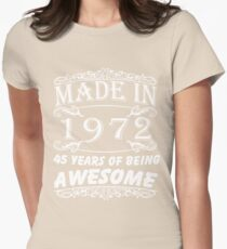 Special Gift For 45th Birthday - Made in 1972 Awesome Birthday Gift Womens Fitted T-Shirt