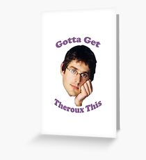 Louis Theroux Get Gotta Greeting Card