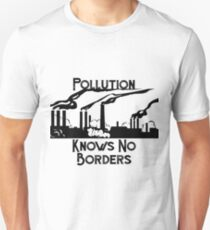 Pollution knows no borders T-Shirt