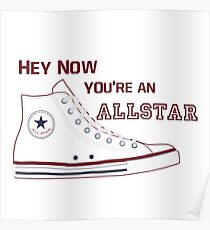 Hey Now You're an Allstar! Poster