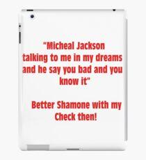 Big Amount - Lyric Shirt - Better Shamone With My Check Then iPad Case/Skin
