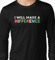 I Will Make A Difference Long Sleeve T-Shirt