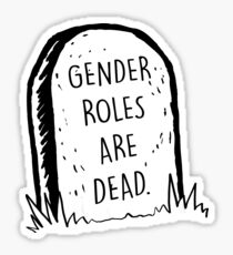 Gender roles are dead Sticker