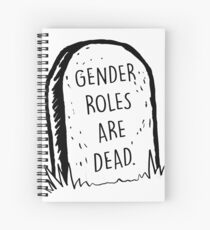 Gender roles are dead Spiral Notebook