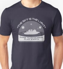 THE SKY IS THE LIMIT - Dare to Research Flat Earth Unisex T-Shirt