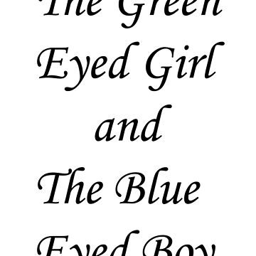 Green and Blue Eyes by Pottergirl