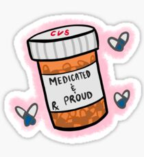 Medicated and Proud Sticker