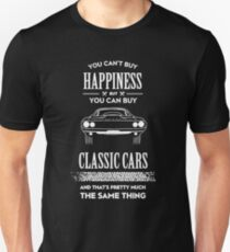 You Can't Buy Happiness But You Can Buy Classic Cars T-Shirt