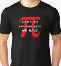 Come To The Dork Side We Have Pi Geek T-Shirt