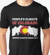 PEOPLE'S CLIMATE OF COLORADO - DENVER MARCH 2017 Unisex T-Shirt