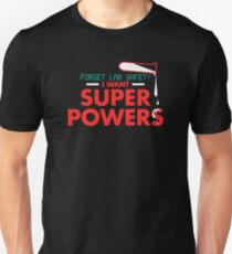 Forget lab safety i want super powers Unisex T-Shirt