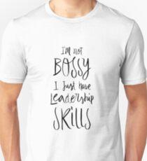 Ich bin nicht Bossy Ich habe nur Führungsqualitäten - Funny sagen Zitat Slim Fit T-Shirt