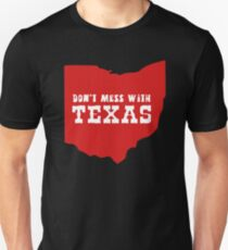 Don't Mess With Texas (Ohio???) T-Shirt