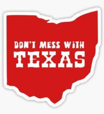 Don't Mess With Texas (Ohio???) Sticker