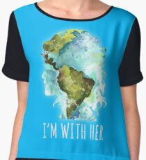 Earth Day - I'm With Her  Chiffon Top