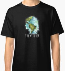 Earth Day - I'm With Her  Classic T-Shirt