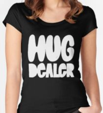 Hug Dealer - Funny Humor Saying - Spread Love Peace Kindness  Women's Fitted Scoop T-Shirt