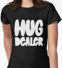 Hug Dealer - Funny Humor Saying - Spread Love Peace Kindness  Women's Fitted T-Shirt