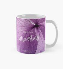 Can't Talk, Introverting Mug