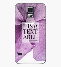 Is it textable? (Lilac Flourish) Case/Skin for Samsung Galaxy