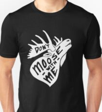 Don't Moose With Me - Funny Humor Saying Quote  T-Shirt