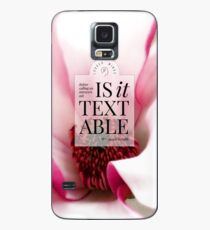 Is it textable? (Magenta Bloom) Case/Skin for Samsung Galaxy