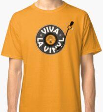 Viva la Vinyl! Classic T-Shirt