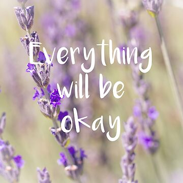 Everything will be Okay by lightwanderer