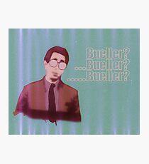 Bueller? Bueller? Photographic Print