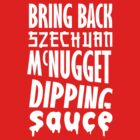 Bring Back Szechuan McNugget Dipping Sauce (white) by Frans Hoorn