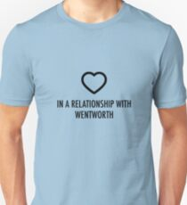 In a relationship with wentworth Unisex T-Shirt