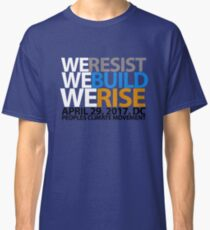 We resist, we build, we rise, People Climate Movement tshirt Classic T-Shirt