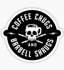 Coffee Chugs And Barbell Shrugs Sticker